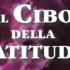 Il Cibo della Gratitudine. Il Libro scritto con il prezioso contributo del Dottor Berrino