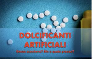 Dolcificanti artificiali. Zero zucchero o zero salute?