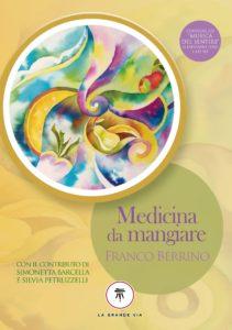A Lucca: Medicina da Mangiare e la cucina macro-mediterranea @ Associazione Arcobaleno | Lucca | Toscana | Italia