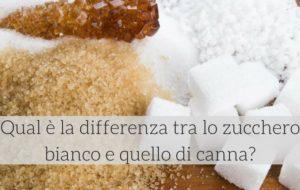 Sapete qual è la differenza tra zucchero bianco e zucchero di canna?