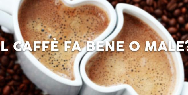 Il caffè fa bene o male?