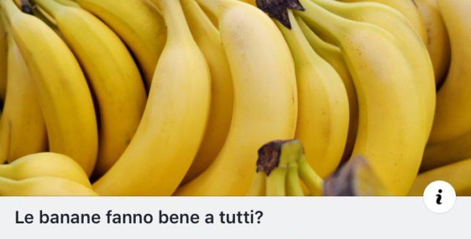 Ma le banane fan bene a tutti? Oppure no?
