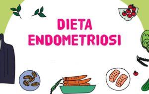 Endometriosi: fa che il cibo sia la tua medicina…