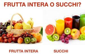 La frutta? Meglio integra!!!